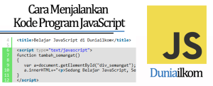 Tutorial Belajar JavaScript - Cara Menjalankan Kode Program JavaScript