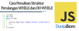 Tutorial Belajar JavaScript - Cara Penulisan Struktur Perulangan WHILE dan DO WHILE