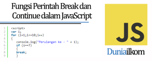 Tutorial Belajar JavaScript - Fungsi Perintah Break dan Continue dalam JavaScript