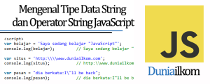 Tutorial Belajar JavaScript - Mengenal Tipe Data String dan Operator String JavaScript