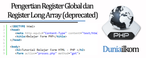 Tutorial Form PHP - Pengertian Register Global dan Register Long Array (deprecated)