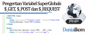 Tutorial Form PHP - Pengertian Variabel SuperGlobals $_GET $_POST dan $_REQUEST