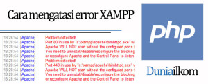 Cara mengatasi error XAMPP - Port 80 in use by Unable to open process
