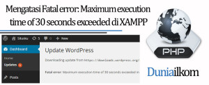 Tutorial PHP - Mengatasi Fatal error - Maximum execution time of 30 seconds exceeded di XAMPP